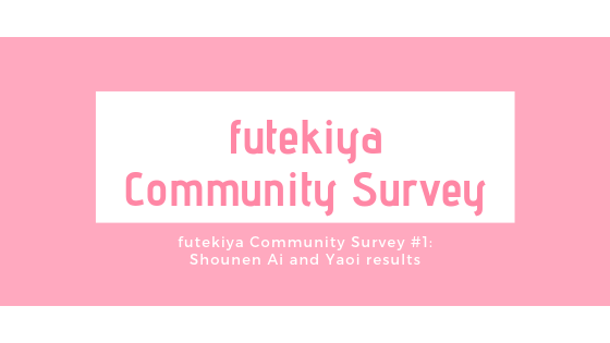 Photo of futekiya Community Survey #1 Responses: Shounen Ai and Yaoi