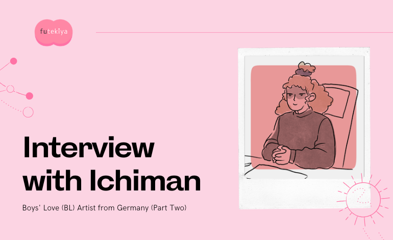 Photo of Interview with Ichiman, a BL Artist from Germany (Part Two)