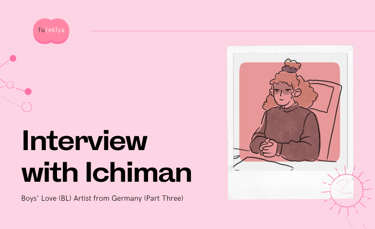 Photo of Interview with Ichiman, a BL Artist from Germany (Part Three)