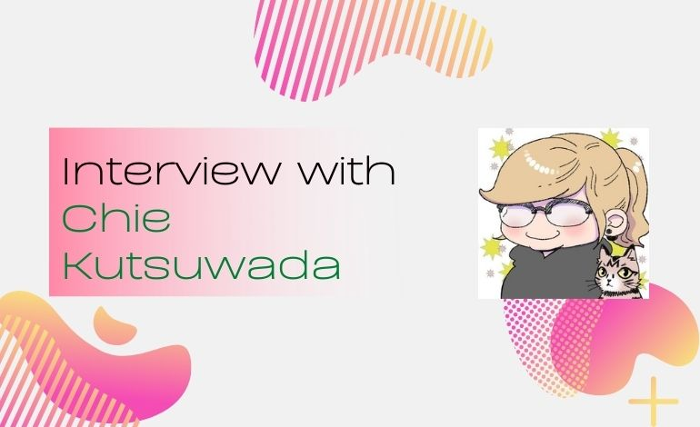 Chie Kutsuwada Interview