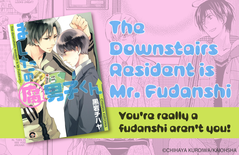 The Downstairs Resident is Mr. Fudanshi