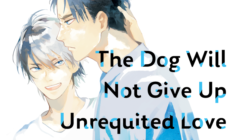 Photo of The Dog Will Not Give Up Unrequited Love