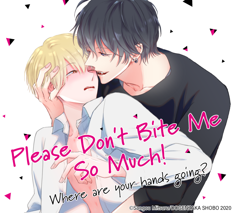 Please Don't Bite Me So Much!